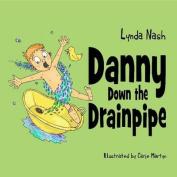 Danny Down the Drainpipe