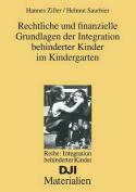 Rechtliche Und Finanzielle Grundlagen Der Integration Behinderter Kinder Im Kindergarten  [GER]