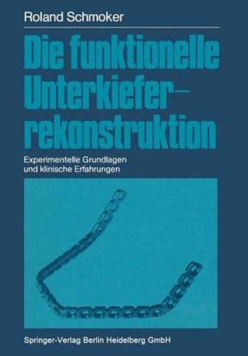 Die Funktionelle Unterkieferrekonstruktion: Experimentelle Grundlagen Und