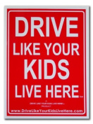Drive Like Your Kids Live Here - Kids At Play -Child Safety Yard Sign 18x24