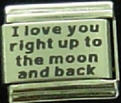 I love you right up to the moon and back laser - 9mm Italian charm will fit Nomination classic bracelet