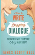 How to Write Dazzling Dialogue