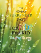 The 40-Day Surrender Fast for Kids