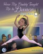 How My Daddy Taught Me to Dance