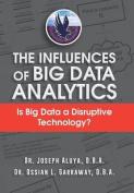 The Influences of Big Data Analytics