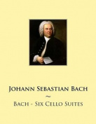Bach - Six Cello Suites (Samwise Music For Cello)