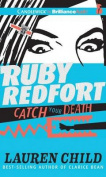 Ruby Redfort Catch Your Death [Audio]