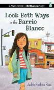 Look Both Ways in the Barrio Blanco [Audio]