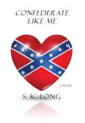 Confederate Like Me [Spanish]