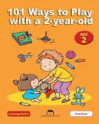 101 Ways to Play with a 2-Year-Old