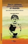 Doce Cuentos Para Comprender El Mundo  [Spanish]