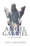 Angel Gabrel - A True Story