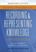 Recording & Representing Knowledge  : Classroom Techniques to Help Students Accurately Organize and Summarize Content