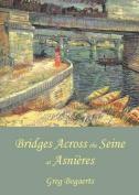 Bridges Across the Seine at Asnieres