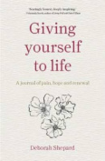 Giving Yourself to Life