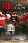 MI5 at War 1909-1918