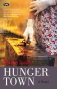Hunger Town: A novel