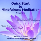 Quick Start to Mindfulness Meditation, Vol. 1
