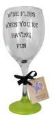 Memories-Like-These Green Wine Flies When You Are Having Fun Hand Painted Wine Glass - Funny Novelty Glass