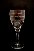 Easy Day, Rough Day, Don't Even Ask, 350ml Wine Glass Engraved