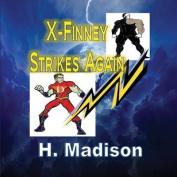 X-Finney Strikes Again