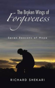 The Broken Wings of Forgiveness