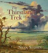 The Thirstland Trek, 1874-1881