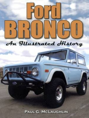 Ford Bronco: An Illustrated History
