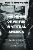 The Demise of Virtue in Virtual America