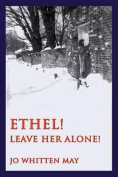 Ethel! Leave Her Alone!