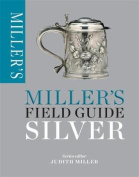 Silver (Miller's Field Guides)
