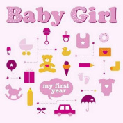 Baby Girl: My First Year