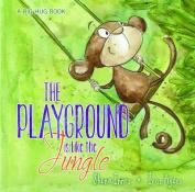 Big Hug Book - the Playground is Like a Jungle