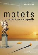 Motets: Mixed Choir a Cappella