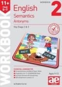 11+ Semantics Workbook 2 - Antonyms