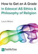 How to Get an A Grade in Edexcel as Ethics & Philosophy of Religion