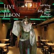 Live at Jebon Scott Wilson & Efendi Belly Dance Music