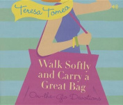Walk Softly and Carry a Great Bag [Audio]