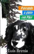 Paseando a Gusto Con Pike [Spanish]
