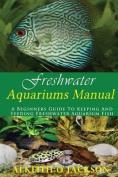 Freshwater Aquariums Manual