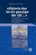 Historia Dye Ist Ein Gezuyge Der Zijt ... [GER]
