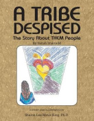 A Tribe Despised