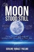 The Moon Stood Still