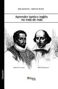 Aprender Tantico Ingles No Esta de Mas [Spanish]