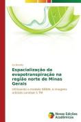 Espacializacao Da Evapotranspiracao Na Regiao Norte de Minas Gerais [POR]