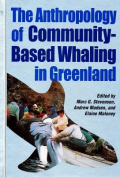 The Anthropology of Community-Based Whaling in Greenland