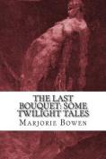 The Last Bouquet