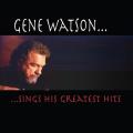 Gene Watson...Sings His Greatest Hits