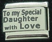 To my Special Daughter with Love laser - 9mm Italian charm will fit Nomination classic bracelet