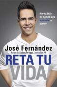 Reta Tu Vida [Spanish]